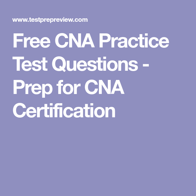 Free Cna Practice Test Questions Prep For Cna Certification Cna