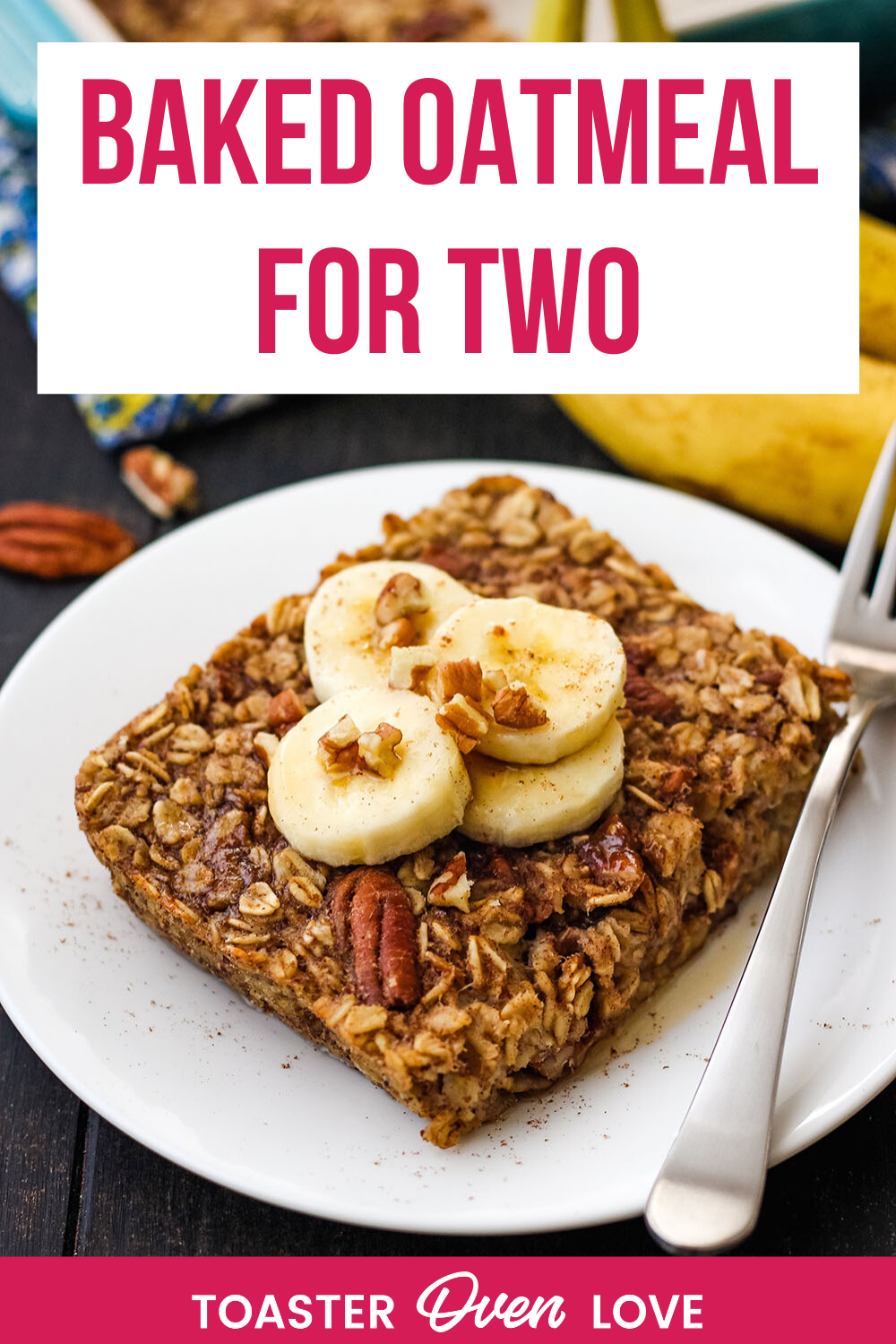 Toaster Oven Baked Oatmeal Easy Breakfast For Two Recipe In 2020 Baked Dishes Baked Oatmeal Banana Baked Oatmeal