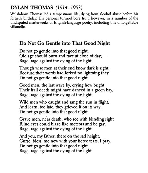 an overview of the poem do not go gentle into that good night by dylan thomas Do not go gentle into that good night by dylan thomas  do not go gentle intothat good night  she starts with a general overview of the poem.