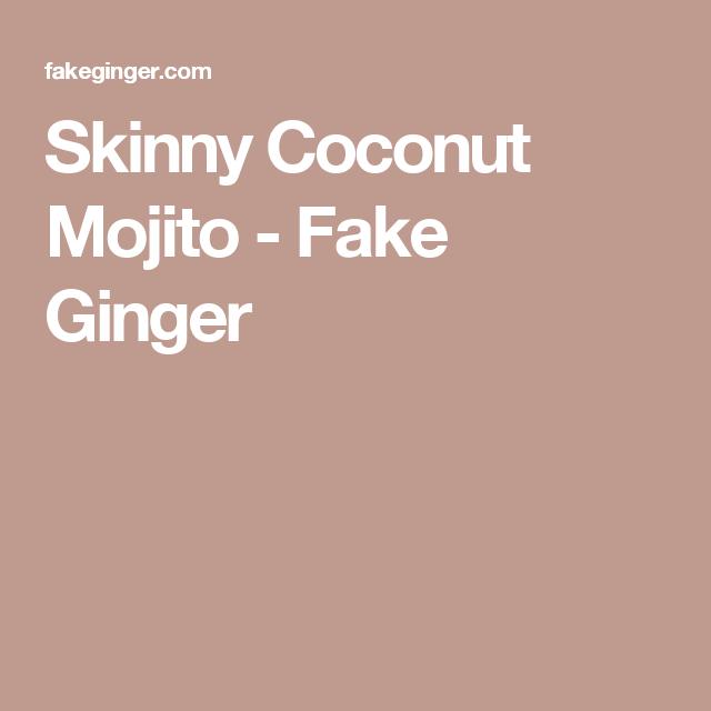 Skinny Coconut Mojito - Fake Ginger