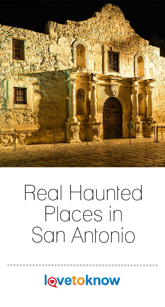 Real Haunted Places In San Antonio In 2019