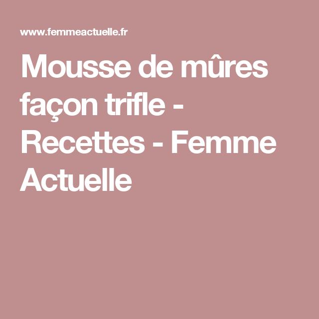 Mousse de mûres façon trifle - Recettes - Femme Actuelle