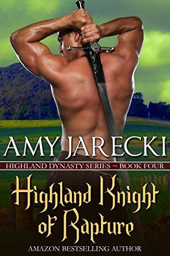 Highland Knight Of Rapture Highland Dynasty Book 4 Kindle Edition By Amy Jarecki R Highlander Romance Books Historical Romance Books Regency Romance Books