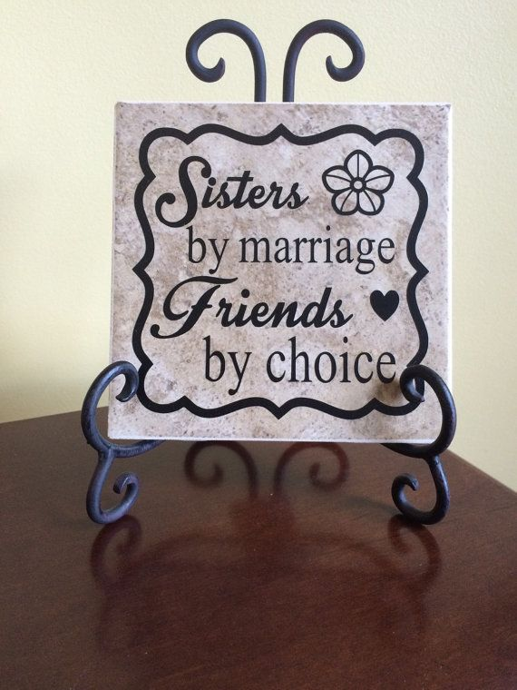 Sister By Marriage Friends By Choice Ceramic Tile And By Lawler01