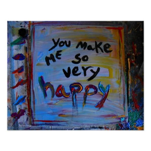 you make me so very happy abstract poster