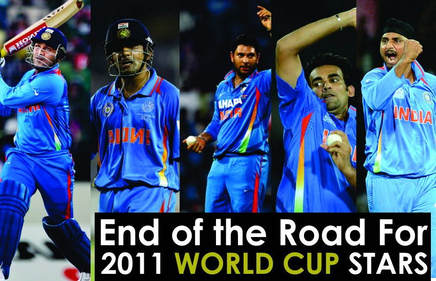 End Of The Road For 2011 World Cup Stars World Cup Yuvraj Singh World
