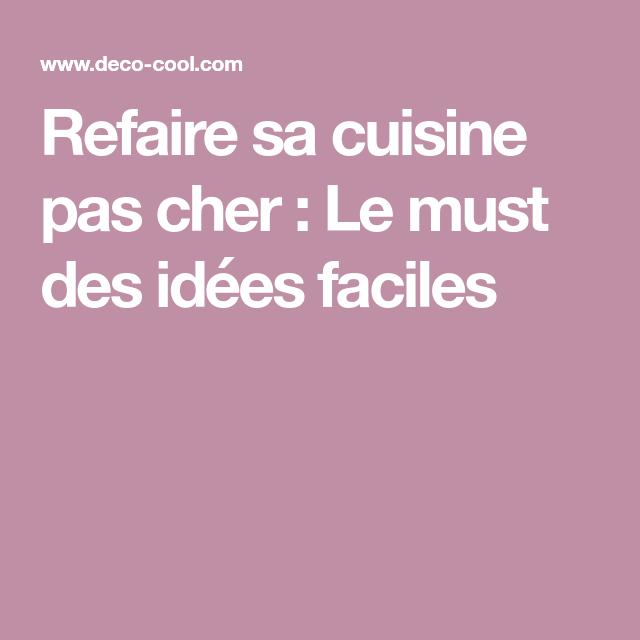 Refaire Sa Cuisine Pas Cher : Le Must Des Idées Faciles