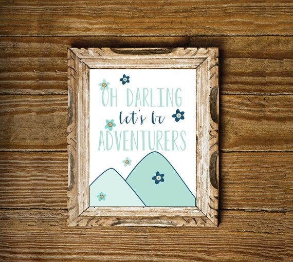 Oh Darling Let's be Adventurers  Dreamy by FloralPhilosopher, $5.00