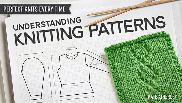 Perfect Knits Every Time Understanding Knitting Patterns Knit