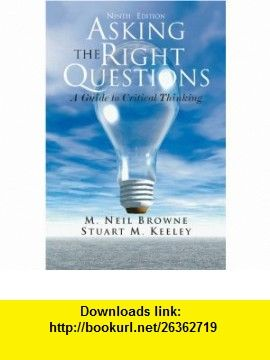 Asking The Right Questions A Guide To Critical Thinking 9th