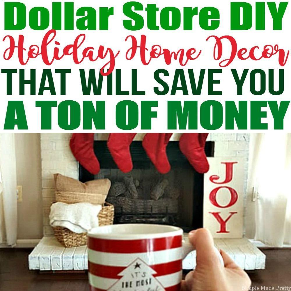 Dollar Store DIY Holiday Home Decor Ideas