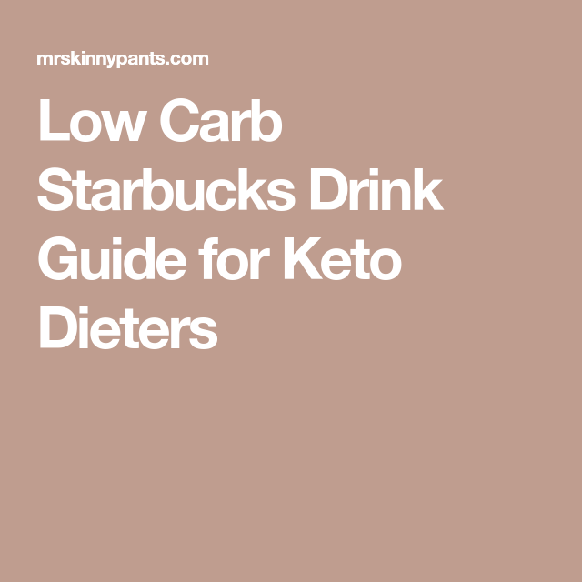 Low Carb Starbucks Drink Guide For Keto Dieters