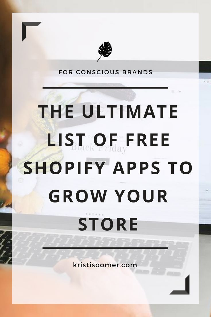 The 2018 Ultimate List of Free Shopify Apps to Grow Your