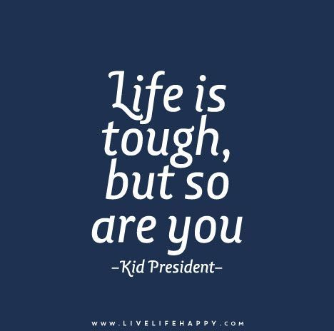 Quotes For Kids About Life Glamorous Life Is Really Tough Live Life Happy  Social Skills Special