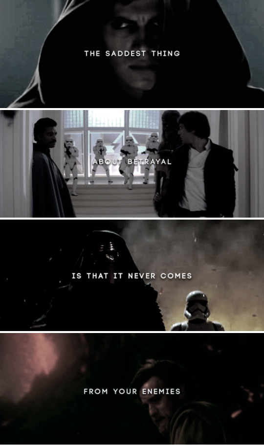 The Saddest Thing About Betrayal Is That It Never Comes From Your Enemies Sw Star Wars Quotes Star Wars Humor Star Wars Memes