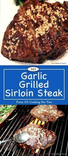 Garlic Grilled Sirloin Steak from 101 Cooking for Two #grilledsteakmarinades
