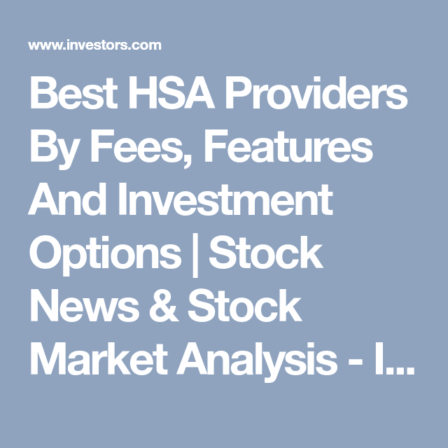Best Hsa Providers By Fees Features And Investment Options