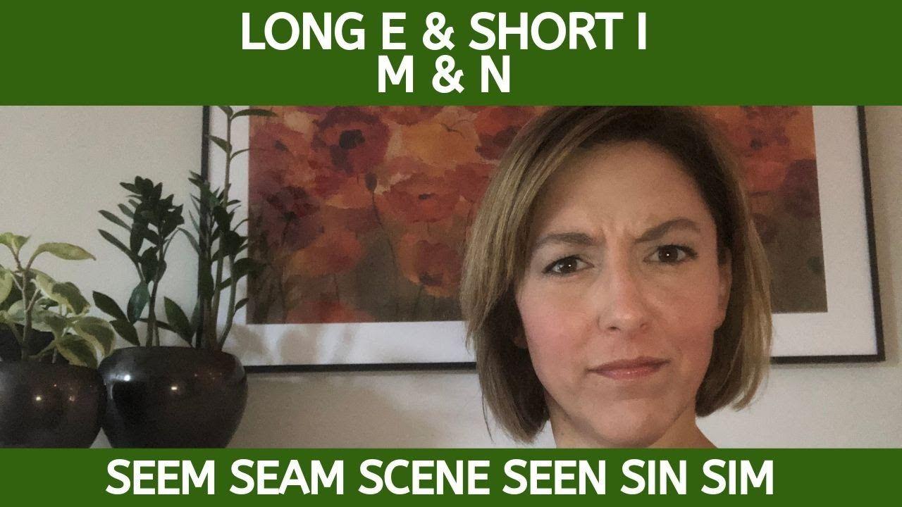 How to Pronounce SEEM SEAM SIM SCENE SEEN SIN Long E
