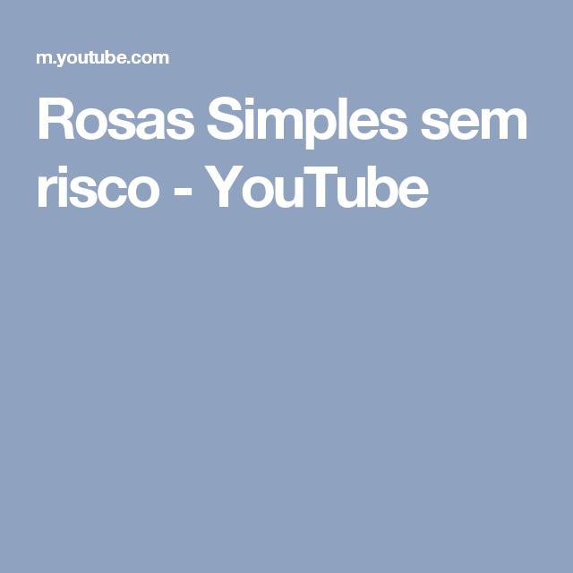 Rosas Simples sem risco - YouTube