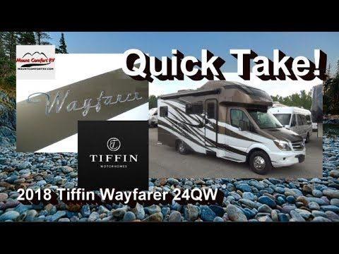 Quick Take 2018 Tiffin Wayfarer 24qw Mount Comfort Rv Tiffin