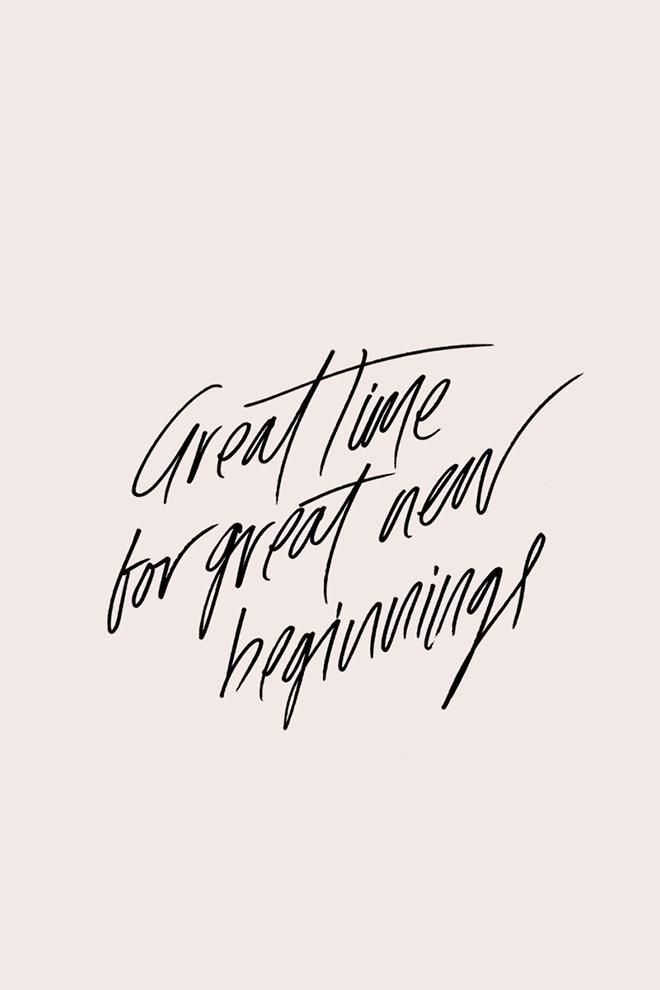 Great Time For Great New Beginnings True Words Quotes Words