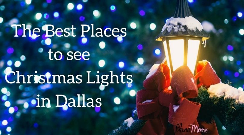 The Best Places in Dallas to See Beautiful Christmas Lights DFW