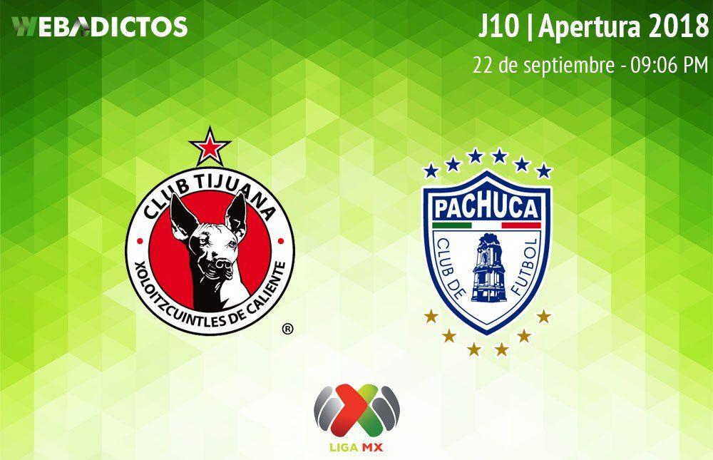 Tijuana Vs Pachuca J10 Del Apertura 2018 En Vivo Por Internet Pachuca Tijuana Y Deportes