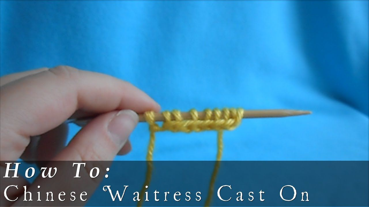 Chinese Waitress Cast On { Knit } using two needles rather than a ...