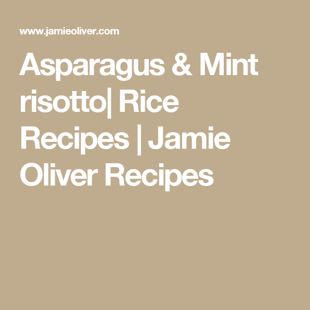 Asparagus & Mint risotto| Rice Recipes | Jamie Oliver Recipes