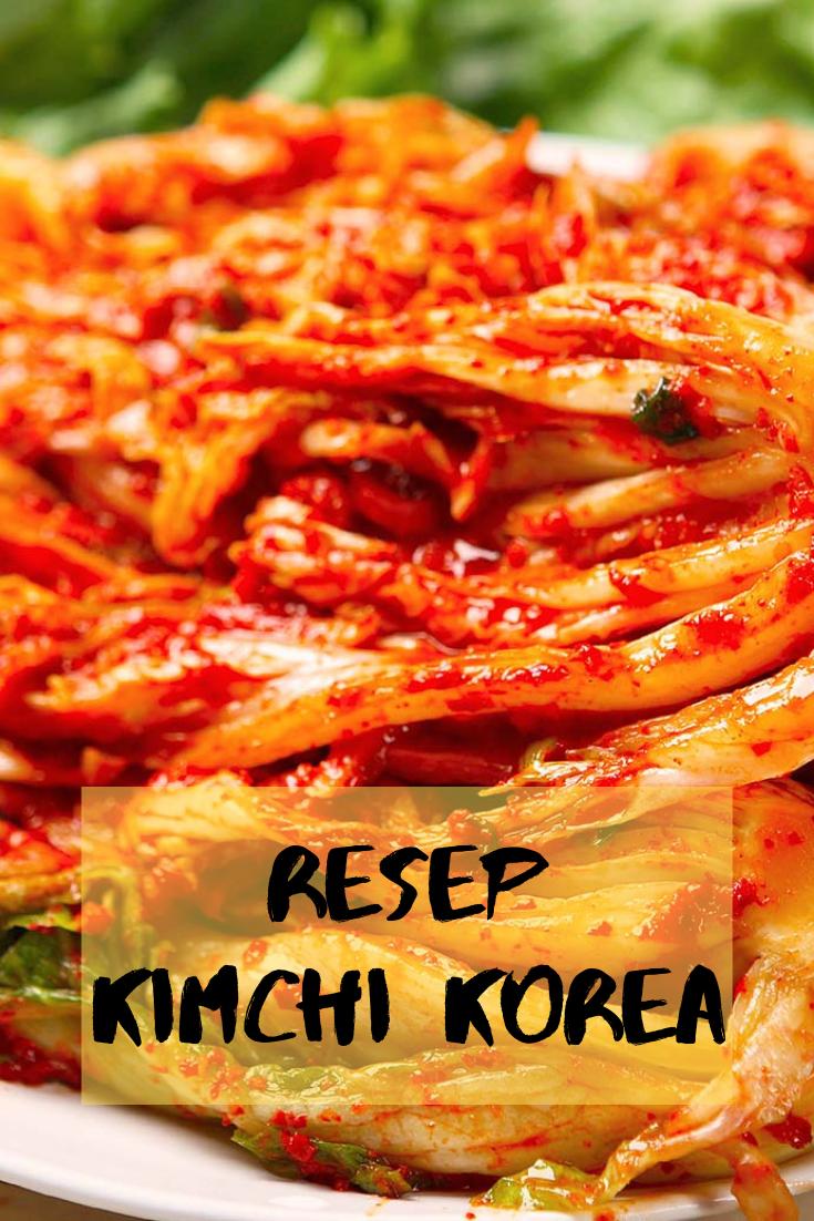 Inilah Cara Membuat Kimchi Korea Yang Enak Dan Halal Resep Makanan Kimchi Makanan Korea