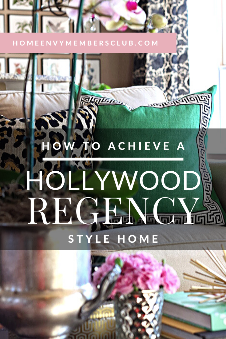 Hoolywood Regency Decor - Design Your Own Home With The HomeEnvy Members Club