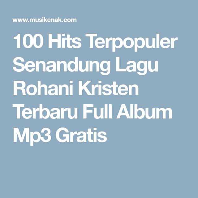 100 Hits Terpopuler Senandung Lagu Rohani Kristen Terbaru Full