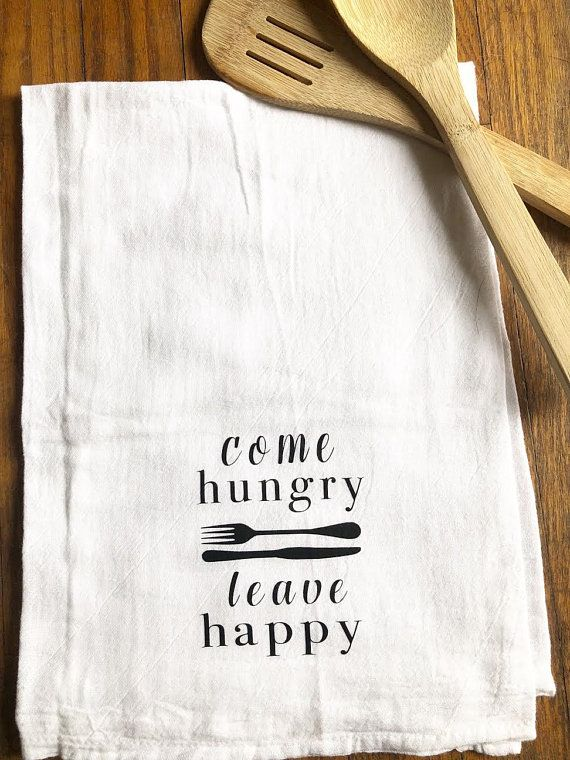 Come Hungry Leave Happy Tea Towel Flour Sack Towel Dish Towel