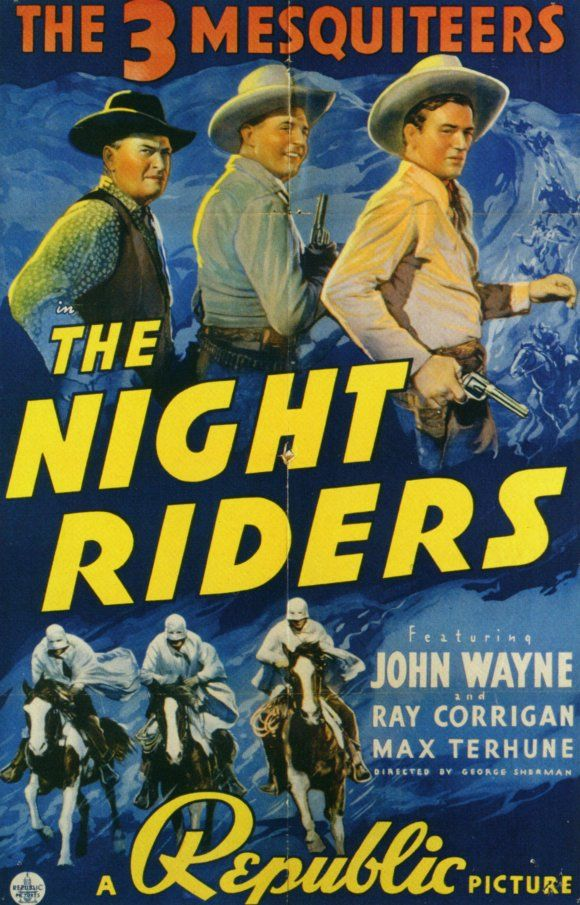 The Night Riders (1939) Talbot uses a phony land grant to rule thirteen million acres, taxing everyone heavily and evicting those who won't pay... (56 mins.) Stars: John Wayne, Ray Corrigan, Max Terhune, Doreen McKay