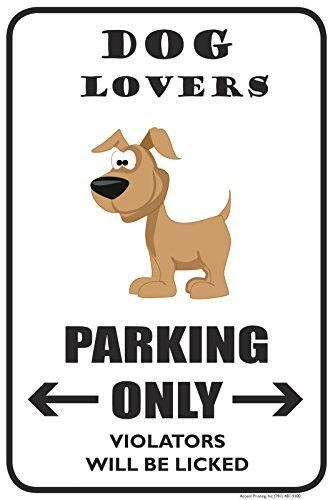 "Dog Lovers Parking Only 12""X 18"" Novelty Parking Sign"