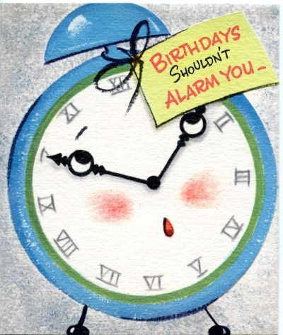 "Inside: ""As long as you're ticking right along!""  How uplifting.  A Gibson Greeting, circa 1950's, like myself.  Yes, I'm sending myself this birthday card... and like a broken clock, I am in need of repair everyday."