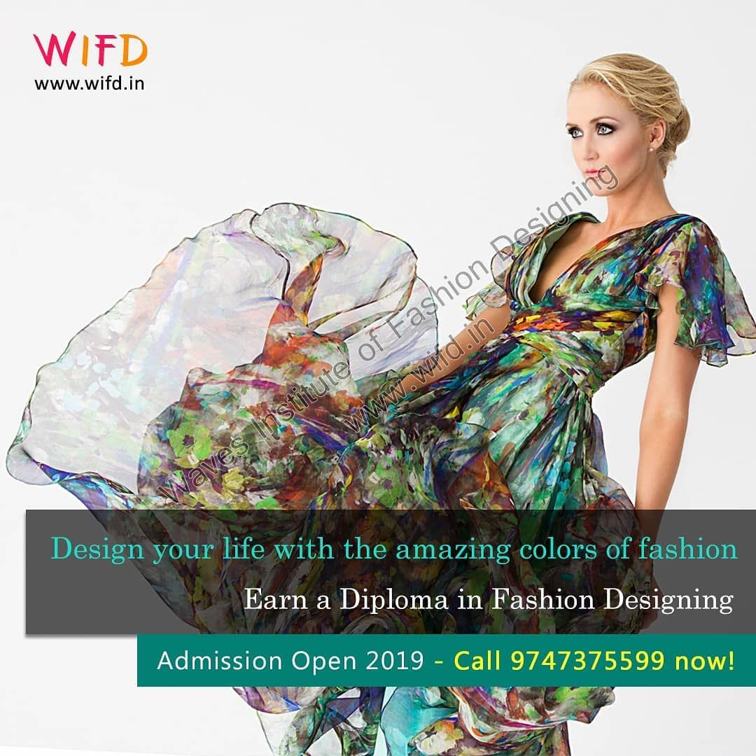 Design Your Life With The Amazing Colors Of Fashion Earn A Diploma In Fashion Designing Ad In 2020 Diploma In Fashion Designing Technology Fashion Design Your Life