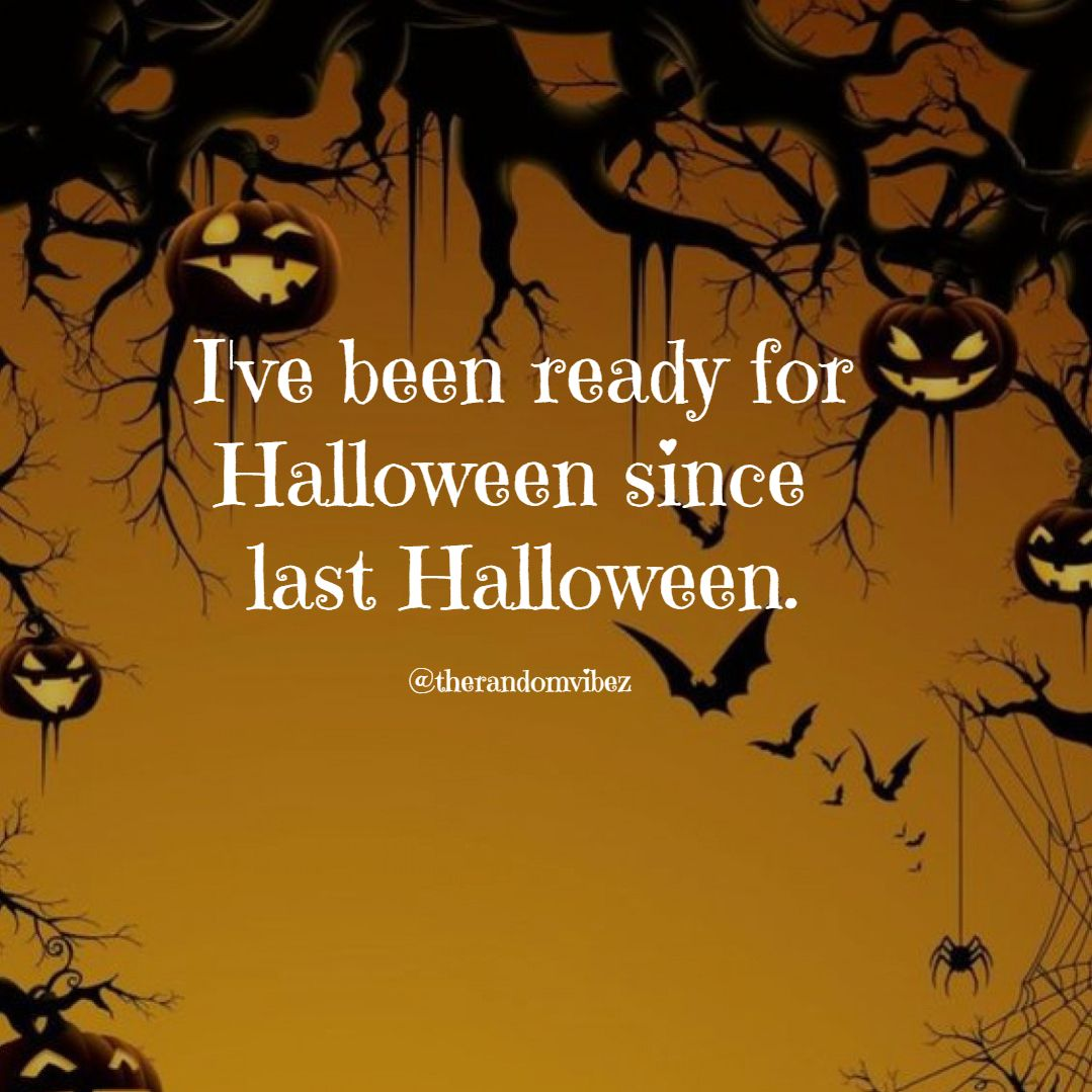 170 Cool Halloween Catch Phrases Slogans And Taglines The Random Vibez Halloween Quotes Funny Last Halloween Halloween Quotes