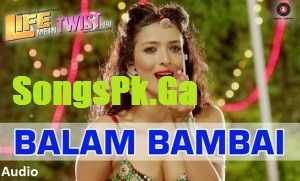 Downloadming Balam Bamba Full Mp3 Song (Life Mein Twist Hai