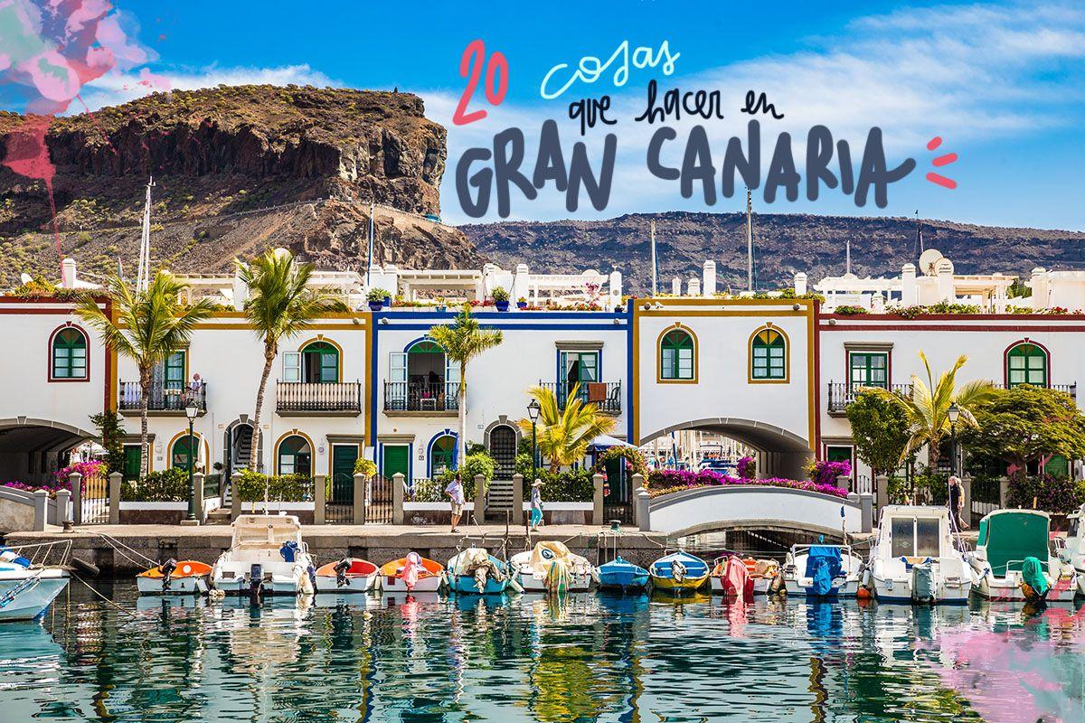 20 COSAS QUE VER Y HACER EN GRAN CANARIA Isla de gran