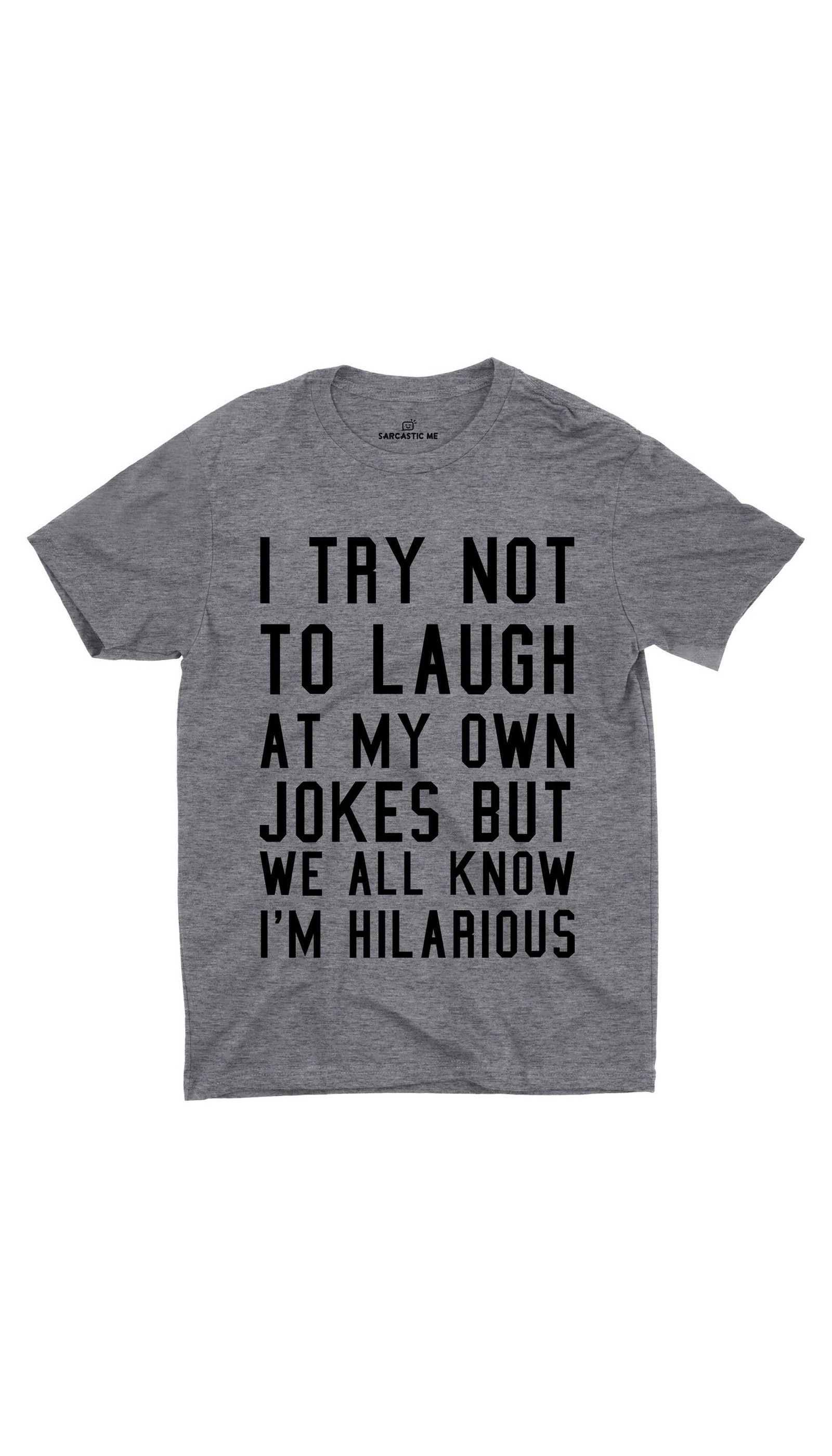 f652aece I Try Not To Laugh Unisex T-shirt in 2019 | Sarcastic Tees ...