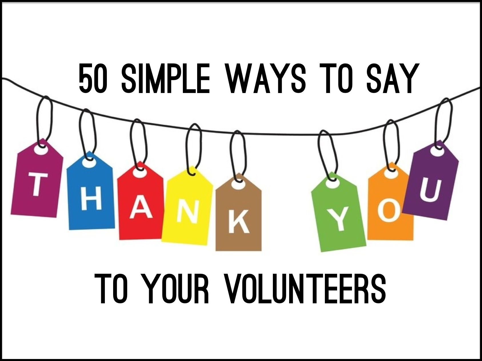 "50 Simple Ways to Say ""Thank You"" to Your Volunteers ..."