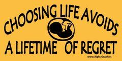 Choosing life avoids a lifetime of regret.