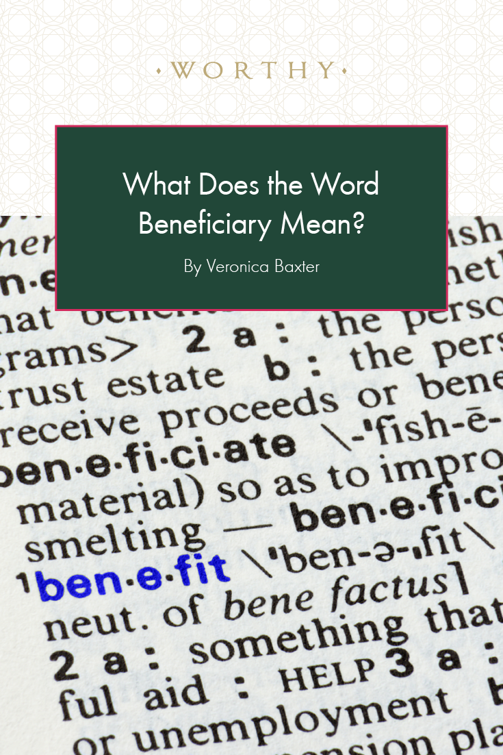 What Does the Word Beneficiary Mean? Insurance