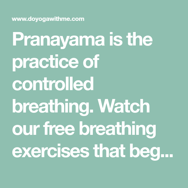 Pranayama is the practice of controlled breathing  Watch our
