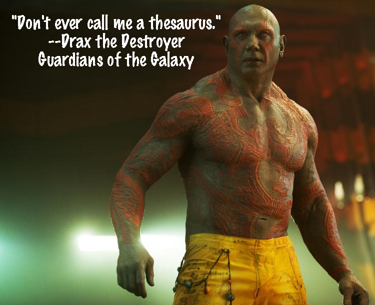 Don T Ever Call Me A Thesaurus Drax The Destroyer Guardians Of The Galaxy Movie Quotes Funny