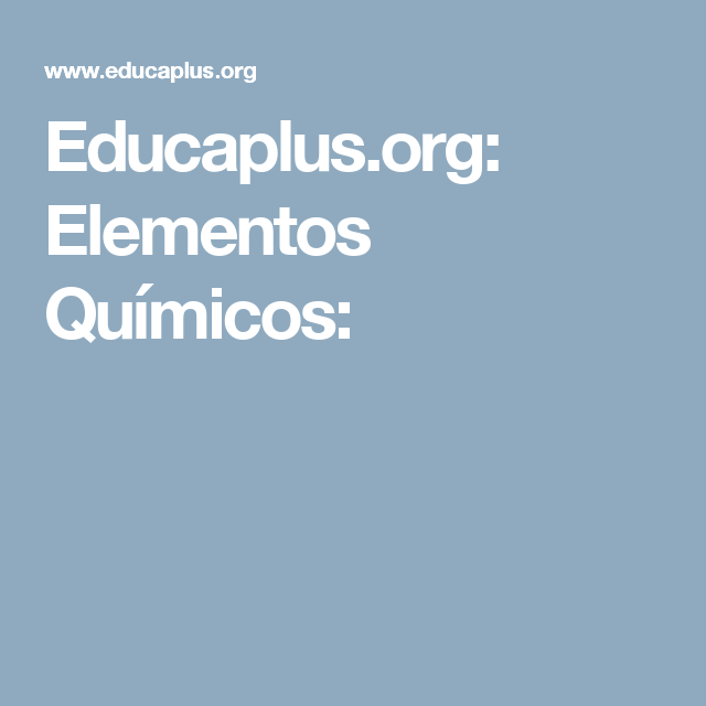 Educaplus elementos qumicos tabla peridica pinterest educaplus elementos qumicos tabla peridicaelementos urtaz Images