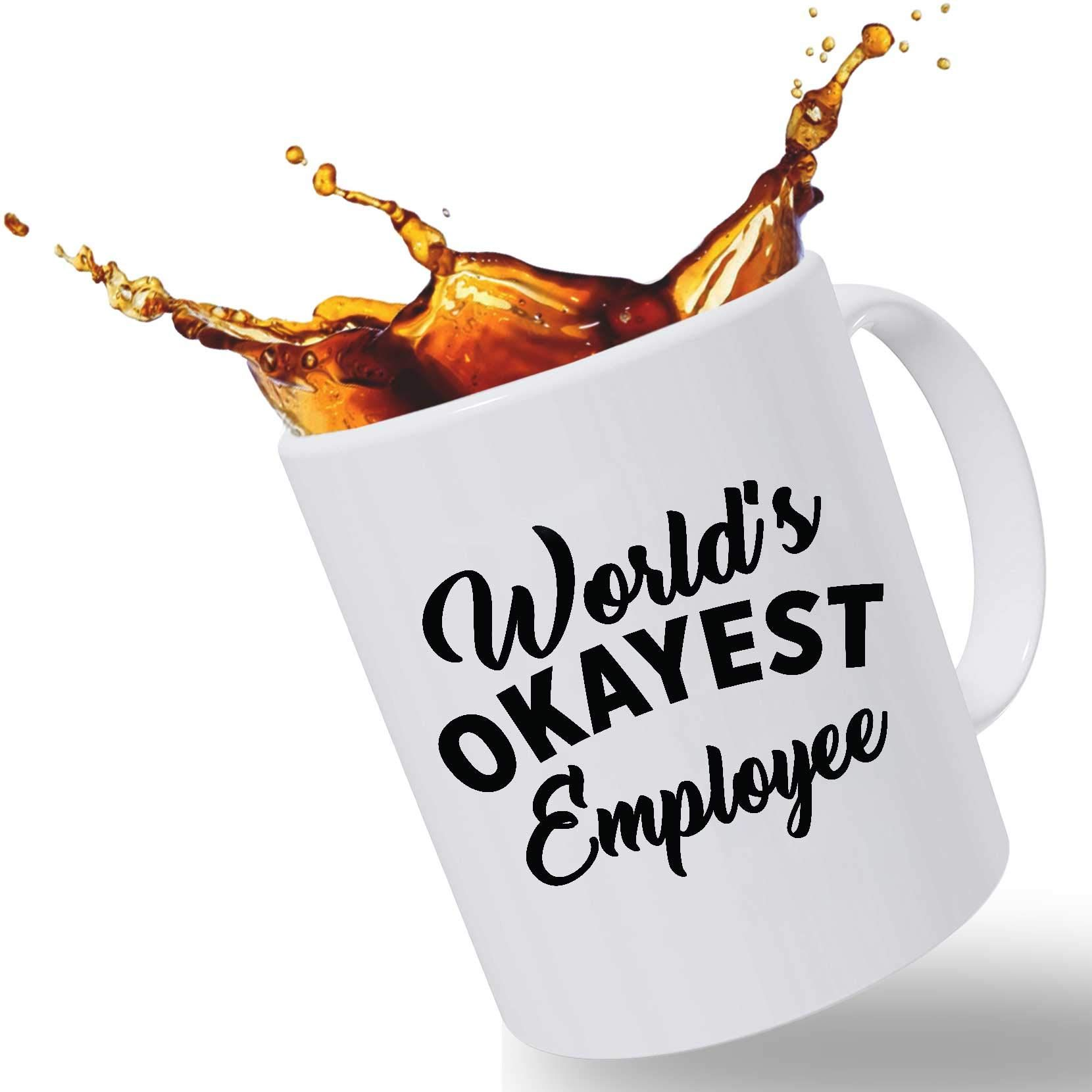 21cca79070b Best Funny Mugs Promotion Gift Worlds Okayest Employee Funny Coffee ...