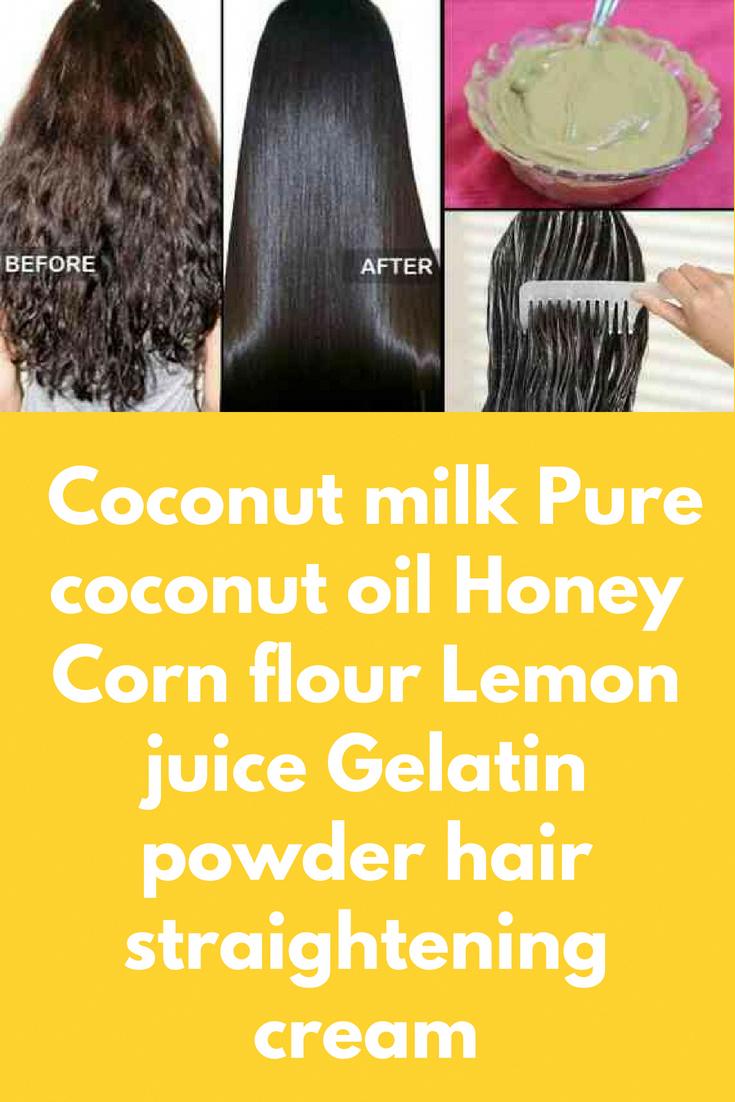 Coconut Milk Pure Coconut Oil Honey Corn Flour Lemon Juice Gelatin Powder Hair Straightening Cream I Hair Straightener Pure Coconut Oil Hair Straightener Cream