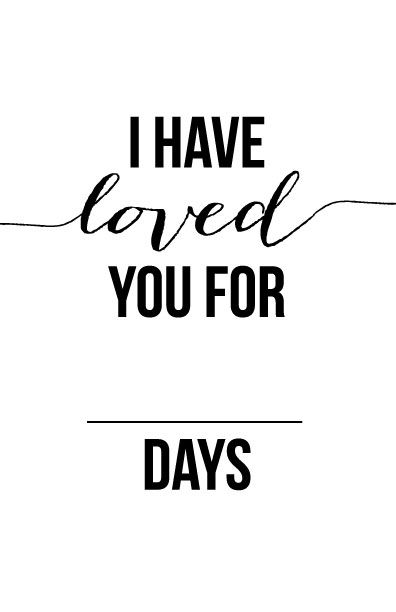 I Have Loved You For This Many Days - Free, romantic Valentineu0027s - anniversary printable cards